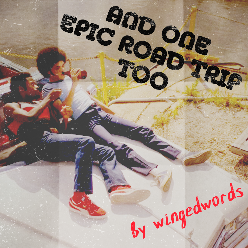 Cover art for the podfic. The background is a picture of Shao and Zeke made to look like it has been folded and worn. It depicts them laying on the hood of a car, Shao is leaning into Zeke. On top, with the same worn asthetic, it says 'And one epic road trip too' like a stamp on the photo and 'by wingedwords' in a handwritten font.
